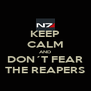 KEEP CALM AND DON´T FEAR THE REAPERS - Personalised Poster A4 size