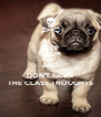 KEEP CALM AND DON'T follow THE CLASS THOUGHTS - Personalised Poster A4 size