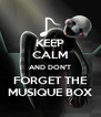 KEEP CALM AND DON'T FORGET THE MUSIQUE BOX - Personalised Poster A4 size