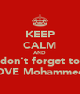 KEEP CALM AND don't forget to LOVE Mohammeds - Personalised Poster A4 size