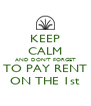 KEEP CALM AND DON'T FORGET TO PAY RENT ON THE 1st - Personalised Poster A4 size