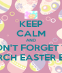 KEEP CALM AND DON'T FORGET TO SEARCH EASTER EGGS - Personalised Poster A4 size