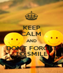 KEEP CALM AND DON'T FORGET TO SMILE - Personalised Poster A4 size