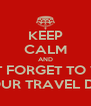 KEEP CALM AND DON'T FORGET TO WRITE IN YOUR TRAVEL DIARY - Personalised Poster A4 size