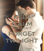 KEEP CALM AND DON`T FORGET TWILIGHT - Personalised Poster A4 size