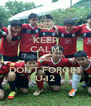 KEEP CALM AND DON'T FORGET U-12 - Personalised Poster A4 size