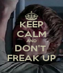KEEP CALM AND DON'T  FREAK UP - Personalised Poster A4 size
