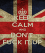 KEEP CALM AND DON'T  FUCK IT UP - Personalised Poster A4 size