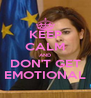 KEEP CALM AND DON'T GET EMOTIONAL - Personalised Poster A4 size