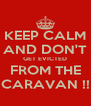 KEEP CALM AND DON'T GET EVICTED FROM THE CARAVAN !! - Personalised Poster A4 size