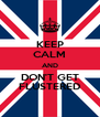 KEEP CALM AND DON'T GET FLUSTERED - Personalised Poster A4 size