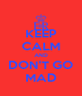 KEEP CALM AND DON'T GO MAD - Personalised Poster A4 size