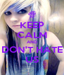 KEEP CALM AND DON'T HATE US - Personalised Poster A4 size