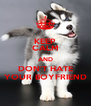 KEEP CALM AND DON'T HATE YOUR BOYFRIEND - Personalised Poster A4 size