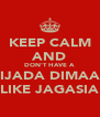 KEEP CALM AND DON'T HAVE A HIJADA DIMAAG LIKE JAGASIA - Personalised Poster A4 size