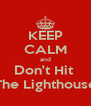 KEEP CALM and Don't Hit  The Lighthouse - Personalised Poster A4 size