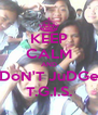 KEEP CALM AND DoN'T JuDGe T.G.I.S. - Personalised Poster A4 size