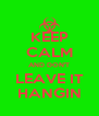 KEEP CALM AND DON'T LEAVE IT HANGIN - Personalised Poster A4 size