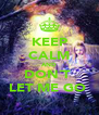 KEEP CALM AND DON´T  LET ME GO  - Personalised Poster A4 size