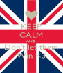 KEEP CALM AND Don't let them Win <3 - Personalised Poster A4 size