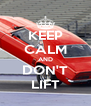KEEP CALM AND DON'T LIFT - Personalised Poster A4 size