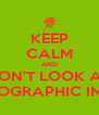 KEEP CALM AND DON'T LOOK AT PORNOGRAPHIC IMAGES - Personalised Poster A4 size