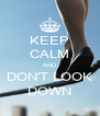 KEEP CALM AND DON'T LOOK DOWN - Personalised Poster A4 size