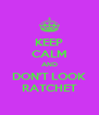 KEEP CALM AND DON'T LOOK RATCHET - Personalised Poster A4 size