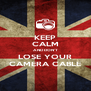 KEEP CALM AND DON'T LOSE YOUR CAMERA CABLE - Personalised Poster A4 size