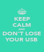 KEEP CALM AND DON'T LOSE YOUR USB - Personalised Poster A4 size