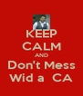 KEEP CALM AND Don't Mess Wid a  CA - Personalised Poster A4 size