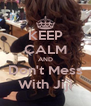KEEP CALM AND Don't Mess With Jiji - Personalised Poster A4 size