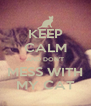 KEEP CALM AND DON'T MESS WITH MY CAT - Personalised Poster A4 size