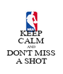 KEEP CALM AND DON'T MISS A SHOT - Personalised Poster A4 size
