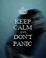 KEEP CALM AND DON'T PANIC - Personalised Poster A4 size