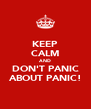 KEEP CALM AND DON'T PANIC ABOUT PANIC! - Personalised Poster A4 size