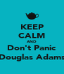 KEEP CALM AND Don't Panic (Douglas Adams) - Personalised Poster A4 size