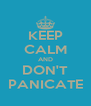 KEEP CALM AND DON'T PANICATE - Personalised Poster A4 size