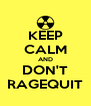 KEEP CALM AND DON'T RAGEQUIT - Personalised Poster A4 size