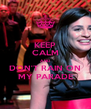 KEEP CALM AND DON'T RAIN ON MY PARADE - Personalised Poster A4 size
