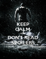 KEEP CALM AND DON'T READ SPOILERS - Personalised Poster A4 size