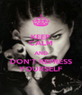KEEP CALM AND DON'T REPRESS YOURSELF - Personalised Poster A4 size