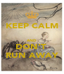 KEEP CALM  AND DON'T  RUN AWAY - Personalised Poster A4 size