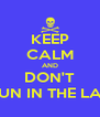 KEEP CALM AND DON'T RUN IN THE LAB - Personalised Poster A4 size