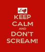 KEEP CALM AND DON'T SCREAM! - Personalised Poster A4 size
