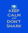 KEEP CALM AND DON'T SHARK - Personalised Poster A4 size