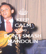KEEP CALM AND DON'T SMASH MANDOLIN - Personalised Poster A4 size