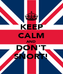 KEEP CALM AND DON'T SNORT! - Personalised Poster A4 size