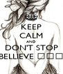 KEEP CALM AND DON'T STOP BELLIEVE ♪♫♪ - Personalised Poster A4 size