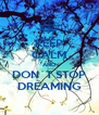 KEEP CALM AND DON´T STOP DREAMING - Personalised Poster A4 size